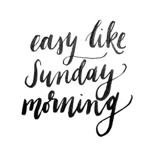 6b00d97eba3e875f2092e758f97ef32d-happy-sunday-morning-saturday-sunday